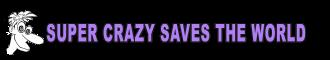 Super Crazy Saves the World